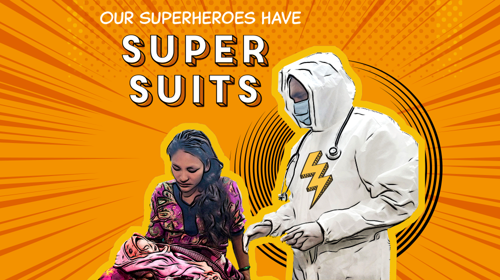 "A photo illustration shows a health worker in personal protective gear, attending to a new mother. The text says, ""Our superheroes wear super suits."""