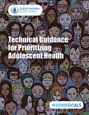 Cover of report - Technical guidance for prioritizing adolescent health